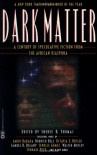 Dark Matter: A Century of Speculative Fiction from the African Diaspora - Samuel R. Delany, Leone Ross, Evie Shockley, Honorée Fanonne Jeffers, Darryl A. Smith, Akua Lezli Hope, Ama Patterson, Sheree R. Thomas, Charles W. Chestnutt, Paul D. Miller, Linda Addison, Tony Medina, Robert Fleming, Charles R. Saunders, Jewelle Gomez, Kiini Ibura Sal