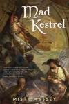 Mad Kestrel - Misty Massey