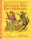 Heather Has Two Mommies - Lesléa Newman, Diana Souza