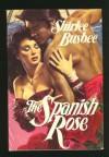 The Spanish Rose - Shirlee Busbee