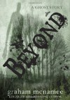 Beyond: A Ghost Story - Graham McNamee