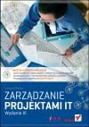 Zarządzanie projektami IT. Wydanie III - Joseph Phillips