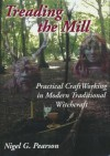 Treading the Mill: Practical CraftWorking in Modern Traditional Witchcraft - Nigel G. Pearson