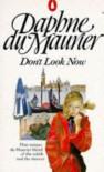 Don't Look Now - Daphne du Maurier