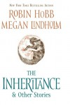 The Inheritance & Other Stories - Robin Hobb, Megan Lindholm