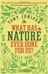 What Has Nature Ever Done for Us?: How Money Really Does Grow on Trees - Tony Juniper