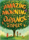 One Day and One Amazing Morning on Orange Street -