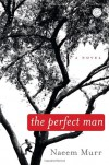 The Perfect Man - Naeem Murr