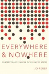 Everywhere and Nowhere: Contemporary Feminism in the United States - Jo Reger