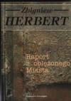 Raport z oblężonego Miasta - Zbigniew Herbert