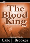 The Blood King - Calle J. Brookes