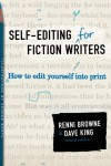 Self-Editing for Fiction Writers: How to Edit Yourself Into Print - Renni Browne, Dave    King