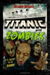 Titanic with ZOMBIES - Richard  Brown