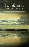 To Siberia - Per Petterson