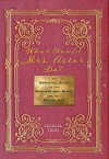 What Would Mrs. Astor Do?: The Essential Guide to the Manners and Mores of the Gilded Age  - Cecelia Tichi