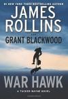 War Hawk: A Tucker Wayne Novel by James Rollins (2016-04-19) - James Rollins;Grant Blackwood