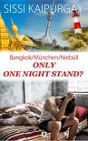 Only One-Night-Stand?: Bangkok/München/Niebüll - Lars Rogmann, Sissi Kaipurgay, Shutterstock