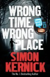 Wrong Time, Wrong Place (Quick Reads 2013) - Simon Kernick