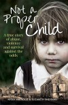 Not a Proper Child: A True Story of Abuse, Violence, and Survival Against the Odds - Elizabeth Shepard, Nicky Nicholls