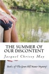 The Summer of Our Discontent (The Green Hill Manor Mystery, #1) - Jacquel Chrissy May