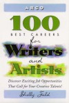 Arco 100 Best Careers for Writers and Artists - Shelly Field