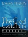 The God Catchers Workbook: Experiencing the Manifest Presence of God - Tommy Tenney