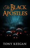 Horror Fiction : The Black Apostles - Tony Keegan
