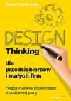 Design Thinking dla przedsiebiorcow i malych firm - Rudkin Ingle Beverly