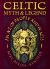 Celtic Myth & Legend: An A-Z Of People and Places - Mike Dixon-Kennedy