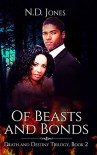 Of Beasts and Bonds  - N.D. Jones