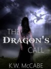 The Dragon's Call - K.W. McCabe