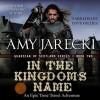 In the Kingdom's Name - Amy Jarecki