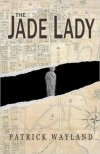 The Jade Lady - Patrick Wayland