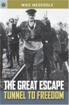 Sterling Point Books: The Great Escape: Tunnel to Freedom - Mike Meserole