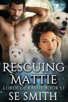 Rescuing Mattie - S.E.  Smith