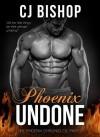 Phoenix Undone - C.J. Bishop