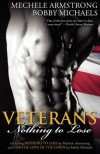 Veterans, Vol. 2: Nothing to Lose - Mechele Armstrong, Bobby Michaels