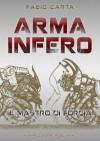 Arma Infero: Il Mastro di Forgia - Fabio Carta
