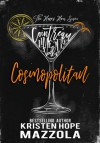 Cosmopolitan: A Romantic Comedy Standalone (The Happy Hour Series #4) - Kristen Hope Mazzola