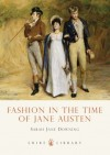 Fashion in the Time of Jane Austen - Sarah Jane Downing