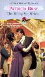 The Wrong Mr. Wright - Patricia Bray