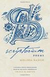 Scriptorium: Poems (National Poetry) - Melissa Range