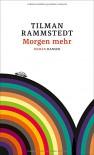 Morgen mehr: Roman - Tilman Rammstedt