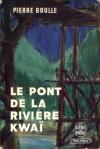Le pont de la rivière Kwaï - Pierre Boulle