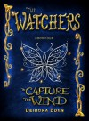 The Watchers, To Capture the Wind - Deirdra Eden