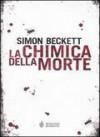 La chimica della morte  - Simon Beckett, Andrea Silvestri
