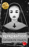 Reprobation - Catherine Fearns