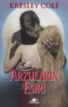 Arzuların Esiri (Immortals After Dark, #1) - Kresley Cole