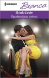 El guardaespaldas de la princesa: (The Bodyguard of the Princess) - Michelle Conder