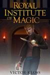Royal Institute of Magic: Elizabeth's Legacy - Victor Kloss